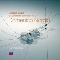 Domenico Nordio Ysaÿe: Sonata No.4 in E minor for solo violin, Op.27, No.4 - Finale