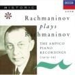 Sergey Vasil'yevich Rachmaninov Rachmaninov plays Rachmaninov - The Ampico Piano Recordings