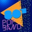 80's Pop Band