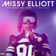 Missy Elliott WTF (Where They From) [feat. Pharrell Williams]