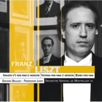 Giovanni Bellucci/Orchestre National De Montpellier - L.R./Friedemann Layer Liszt: Concerto pour piano et orchestre N°1 en mi bémol majeur - Allegretto vivace