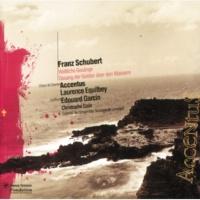 Richard Myron/Raphael Pidoux/Laurence Equilbey/Choir/Christophe Coin Schubert: Gesang Der Geister Uber Den Wassern D714