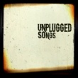 Unplugged Songs Unplugged Songs