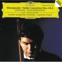 Gil Shaham/London Symphony Orchestra/Lawrence Foster Wieniawski: Concerto for Violin and Orchestra no.1 in F sharp minor op.14 - 1. Allegro moderato