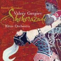 セルゲイ・レヴィーチン/キーロフ歌劇場管弦楽団/ワレリー・ゲルギエフ 交響組曲《シェエラザード》作品35: 第4曲: バグダッドの祭り - 海 - 船は青銅の騎士のある岩で遭難 - 終曲