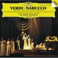"""ピエロ・カップッチルリ/フォルカー・ホーン/ベルリン・ドイツ・オペラ合唱団/ヴァルター・ハーゲン=グロル/ベルリン・ドイツ・オペラ管弦楽団/ジュゼッペ・シノーポリ Verdi: Nabucco / Act 4 - """"Dio di Giuda!""""/""""Cadran, cadranno i perfidi.."""""""