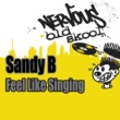 Sandy B Feel Like Singing (Def Mix Radio Edit)