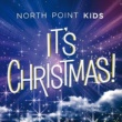 North Point Kids It's Christmas! [Performance Track With Background Vocals]