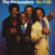 The Persuasions You Can Have Her (feat.Bev Rohlehr)
