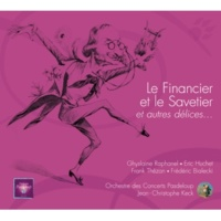 Ghyslaine Raphanel/Eric Huchet/Franck Thézan/Frédéric Bialecki/Orchestre Pasdeloup/Jean-Christophe Keck Offenbach: Le Financier et le Savetier / Scène 9 - N°7 Couplet final : « Le financier de La Fontaine »