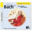 Karlheinz Böhm J. S. Bach: Sein Leben- seine Musik - für Kinder erzählt von Karlheinz Böhm [Eloquence Junior-Klassik]