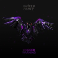 Knife Party Trigger Warning EP