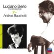 Andrea Bacchetti/Luciano Berio Musiche per pianoforte