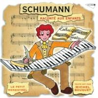 Michel Bouquet/Danielle Volle/Sylvine Delannoy/Gaëtan Jor/Jacques Fayet/Reine Gianoli Le Petit Ménestrel: Schumann Raconté Aux Enfants