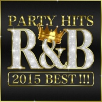PARTY HITS PROJECT PARTY HITS R&B 2015 BEST!!!
