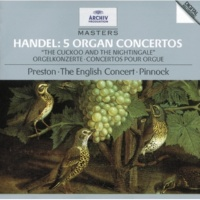 Simon Preston/The English Concert/Trevor Pinnock Handel: Organ Concerto No.2 In B Flat, Op.4 No.2  HWV 290 - Adagio e staccato
