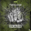 twoloud I'm Alive    (original mix)