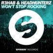 R3hab & Headhunterz Won't Stop Rocking (Radio Edit)