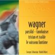 Georges Sebastian/Rudolf Albert/Orchestre Philharmonique De Munich/Orchestre Du Sudwestfunk Baden Baden Wagner: Ouvertures Et Préludes Vol.2