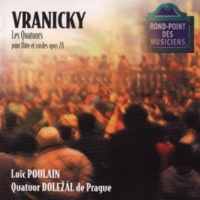 Quatuor Dolezal De Prague/Loic Poulain Vranicky: Quartetto I pour flute et cordes Op. 28 - Allegro moderato