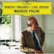 マウリツィオ・ポリーニ ドビュッシー:前奏曲集第1巻、喜びの島