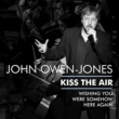 John Owen-Jones Kiss the air