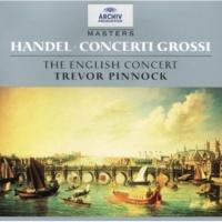 イングリッシュ・コンサート/トレヴァー・ピノック Handel: Concerto grosso In B Flat, Op.3, No.1 HWV 312 - 1. Allegro