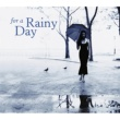 ヴァリアス・アーティスト FOR A RAINY DAY