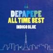 DEPAPEPE DEPAPEPE ALL TIME BEST~INDIGO BLUE~