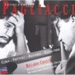 """バルバラ・フリットリ/チャールズ・カストロノーヴォ/ロイヤル・コンセルトヘボウ管弦楽団/リッカルド・シャイー Leoncavallo: Pagliacci - Act 2 - """"Pagliaccio, mio marito"""""""