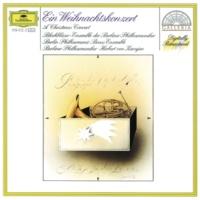 "Thomas Brandis,Emil Maas,Ottomar Borwitzky,Waldemar Döling,Wolfgang Meyer,Berliner Philharmoniker,Herbert von Karajan Corelli: Concerto grosso In G Minor, Op.6, No.8, MC 6.8  ""Fatto per la Notte di Natale"" - 4. Allegro"