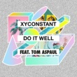 XYconstant Do It Well (feat. Tom Aspaul) [Midnight City Remix]