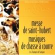 Les Trompes De Sologne/Jean Leriche Messe de Saint-Hubert, Musiques de chasse a cour