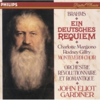 "Charlotte Margiono/The Monteverdi Choir/Orchestre Révolutionnaire et Romantique/John Eliot Gardiner Brahms: Ein deutsches Requiem, Op.45 - 5. Solo (Sopran) und Chor: ""Ihr habt nun Traurigkeit"""
