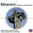 The Choir of King's College, Cambridge/The Choir Of Westminster Abbey/Stephen Cleobury/Sir David Willcocks Miserere - Religious Choral Music