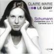 Claire-Marie Le Guay Schumann: Kreisleriana / Carnaval