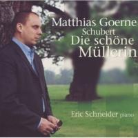 Matthias Goerne/Eric Schneider Schubert: Die schöne Müllerin, D.795 - 18. Trockne Blumen