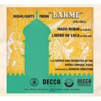 """マド・ロビン/アグネス・ディズニー/Orchestre de l'Opéra-Comique, Paris/ジョルジュ・セバスティアン Delibes: Lakmé / Act 1 - Flower Duet: """"Viens, Mallika, … Soux le dôme épais"""""""