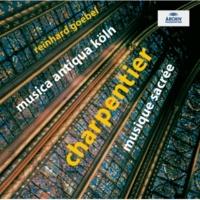 Musica Antiqua Köln Charpentier: Ouverture pour l'église, H. 524