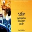 Jean-Joël Barbier Satie: Gymnopédies-Gnossiennes-Parade