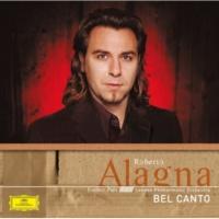 ロベルト・アラーニャ Roberto Alagna : Bel Canto