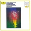 Berliner Philharmoniker/Rafael Kubelik Handel: Water Music; Music for the Royal Fireworks
