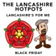 The Lancashire Hotpots Black Friday