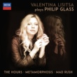 Valentina Lisitsa Valentina Lisitsa Plays Philip Glass