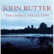 The Cambridge Singers/John Rutter John Rutter - The Choral Collection