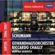 マルタ・アルゲリッチ/ライプツィヒ・ゲヴァントハウス管弦楽団/リッカルド・シャイー Schumann: Piano Concerto / Symphony No.4