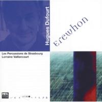 Les Percussions De Strasbourg/Lorraine Vaillancourt Dufourt: Erewhon: Erewhon IV