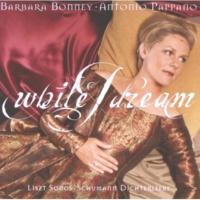 Barbara Bonney/Antonio Pappano Liszt: Der du von dem Himmel bist