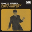 David Essex Can't Nobody Love You