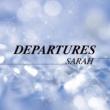 SARAH DEPARTURES